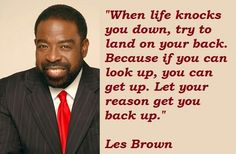 Les Brown quotations, sayings. Famous quotes of Les Brown, Les Brown photos. Motivational People, Best Motivational Quotes, Great Quotes, Me Quotes, Inspirational Quotes, Qoutes, Motivational Speakers, Les Brown Quotes, Positive Words