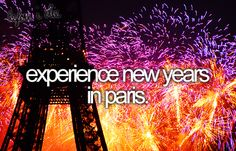 Experience New Years in Paris. I've heard the New Years celebration their is spectacular: