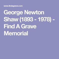 George Newton Shaw (1893 - 1978) - Find A Grave Memorial