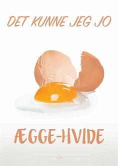 Hipd plakat, Det kunne jeg jo ægge-hvide (Limited Edition)