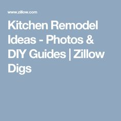 Kitchen Remodel Ideas - Photos & DIY Guides | Zillow Digs