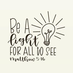Be a light for all to see. Family Bible Quotes, Bible Verses Quotes, Encouragement Quotes, Love Scriptures, Light Quotes, Book Wall, Hand Lettering Quotes, I Know The Plans, Good Morning Friends