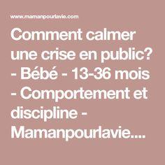 Comment calmer une crise en public? - Bébé - 13-36 mois - Comportement et discipline - Mamanpourlavie.com