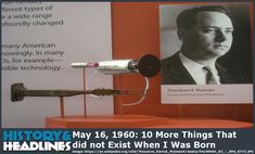 May 16, 1960: 10 More Things That did not Exist When I Was Born - https://www.historyandheadlines.com/may-16-1960-10-more-things-that-did-not-exist-when-i-was-born/