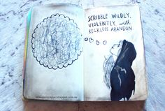 Wreck This Journal, Scribble wildy, violently with reckless abandon page. Elena Rogue