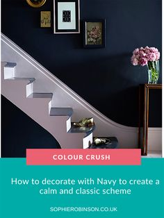 Interior Designer Sophie Robinson looks at ways of introducing navy to an interior scheme. Blue Tones, Neutral Tones, Half Painted Walls, Sophie Robinson, Color Psychology, Wet Rooms, Hexagon Shape, Royal Doulton, Ladder