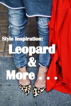 Style Inspiration: Leopard & More . . .