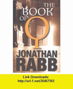 Book of Q (9781905559022) Jonathan Rabb , ISBN-10: 190555902X  , ISBN-13: 978-1905559022 ,  , tutorials , pdf , ebook , torrent , downloads , rapidshare , filesonic , hotfile , megaupload , fileserve