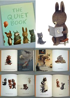 The Quiet Book AUTHOR Deborah Underwood ILLUSTRATOR Renata Liwska PUBLISHER Houghton Mifflin Harcourt.