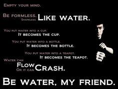 Resultado de imagen de be water my friend