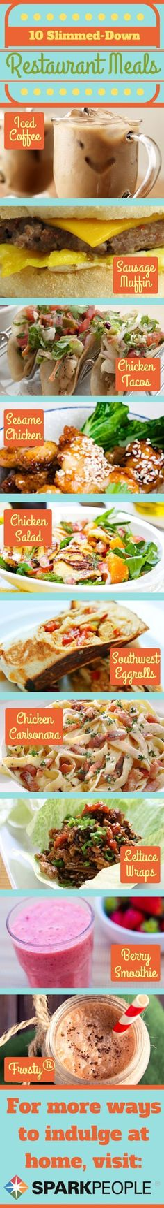 10 Restaurant Meals Get a Healthy Makeover. Skip the unhealthy, calorie-laden restaurant go-to meals and make these delicious versions at home! | via @SparkPeople