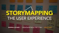 Presentation: Storymapping the User Experience: April 8, 2014 What does a great user experience have in common with a great story? Everything. #designthinking