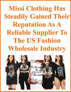 Missi Clothing Has Steadily Gained Their Reputation As A Reliable Supplier To The US Fashion Wholesale Industry