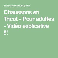 Chaussons en Tricot - Pour adultes - Vidéo explicative !!!