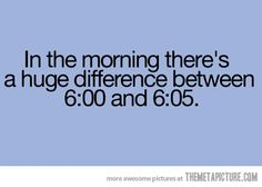 Bahahaha! Every morning