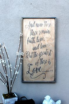 """13"""" x 25"""" Rustic Wooden Sign - And now these three remain faith hope and love but the greatest of these is Love Corinthians - READY TO SHIP by JolieMaeCollections on Etsy https://www.etsy.com/listing/258392429/13-x-25-rustic-wooden-sign-and-now-these"""