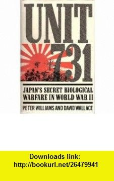 Unit 731 Japans Secret Biological Warfare in World War II (9780029353011) Peter Williams, David Wallace , ISBN-10: 0029353017  , ISBN-13: 978-0029353011 ,  , tutorials , pdf , ebook , torrent , downloads , rapidshare , filesonic , hotfile , megaupload , fileserve