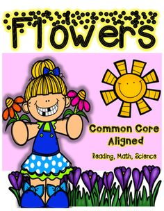 Flowers picture word cards(color and bw) -My garden mini book -Label my flower -My flower report -Draw your flower -Unscramble the sentence -Roll a Flower -My Plant Observation - flower sentence corrections -How to plant a flower (BME, FNL)