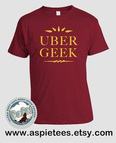 Uber Geek Tshirt Nerd S M L XL 2XL 3XL by AspieTees on Etsy eb1e78183d