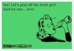 According to my DNA test I'm at least Irish! Irish Proverbs, Funny Quotes, Life Quotes, Irish Eyes Are Smiling, Irish Quotes, Short Irish Sayings, Irish Pride, Irish Girls, Irish Blessing