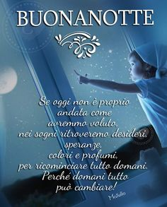 Esatto... Dolce notte e sogni d'oro a tutti.... a domani ⭐⭐ Good Morning Good Night, Day For Night, Good Mood, Thoughts, Life, Dolce, Google, Gandhi, Fantasy