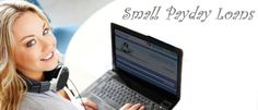 Small payday loans are the quickest and effortless loans option for a all borrow