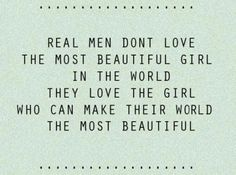 love quote remember this, a real man, inspir, thought, real men, beauti, realmen, love quotes, true stories
