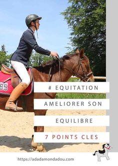 Die 7 wichtigsten Punkte der ausgeglichenen Position - A dada mon Dadou Philippe Karl, Coaching, Pony Rides, Position, Cavalier, Decathlon, Horse Training, Le Point, Improve Yourself