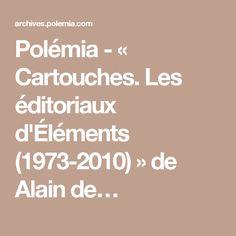 Polémia - « Cartouches. Les éditoriaux d'Éléments (1973-2010) » de Alain de…
