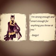 Batgirl quote                                                                                                                                                                                 More