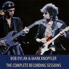 Bob Dylan & Mark Knopfler (Dire Straits), On Stage!!, from: 'The Complete Recording Sessions'.