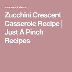 Zucchini Crescent Casserole Recipe | Just A Pinch Recipes