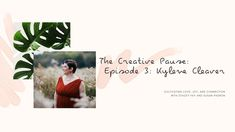 The Creative Pause is a video series hosted by Stacey Fay and Susan Padron. Episode 3, Spirituality, In This Moment, Celebrities, Creative, Youtube, Celebs, Spiritual, Youtubers