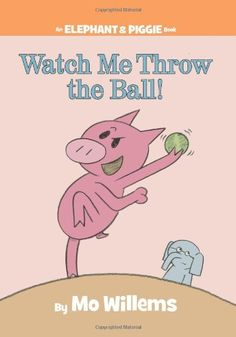 Watch Me Throw the Ball! (An Elephant and Piggie Book) by Mo Willems http://www.amazon.com/dp/1423113489/ref=cm_sw_r_pi_dp_n3ITtb11KBY5T44B