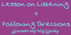 jyjoyner counselor: Lesson on Listening & Following Directions