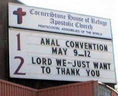 """Anal convention. Lord, we just want to thank you."""