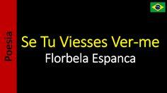 Poetry (EN) - Poesia (PT) - Poesía (ES) - Poésie (FR): Florbela Espanca - Se tu viesses ver-me