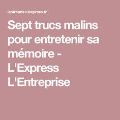 Sept trucs malins pour entretenir sa mémoire - L'Express L'Entreprise