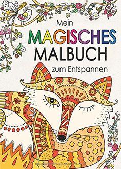 Mein magisches Malbuch zum Entspannen: Amazon.de: Felicity French: Bücher