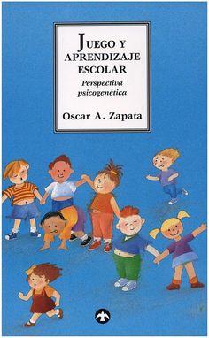 El aprendizaje por el juego en la escuela primaria - Oscar A. Zapata - Google Books