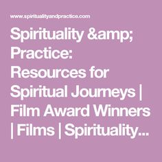 Spirituality & Practice: Resources for Spiritual Journeys | Film Award Winners | Films | Spirituality & Practice