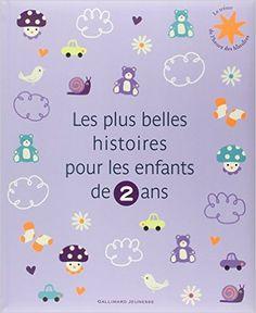 Amazon.fr - Les plus belles histoires pour les enfants de 2 ans - Collectif - Livres