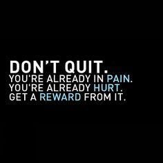 {Don't quit. Reward yourself.   #fitness #motivation www.burn60.com}