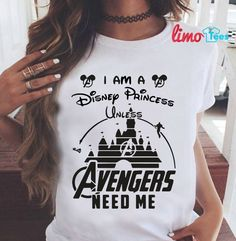 I am Disney Princess unless Avengers needs me shirt, ladies shirt, sweater Cute Disney Outfits, Funny Outfits, Mode Geek, Marvel Clothes, Avengers Clothes, Marvel Shirt, Avengers T Shirt, Mode Hijab, Disney Shirts