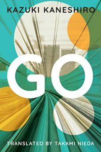 Review: Go- A Coming of Age Novel by Kazuki Kaneshiro