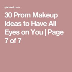 30 Prom Makeup Ideas to Have All Eyes on You | Page 7 of 7