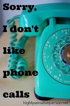I hate talking on the phone! My friend called me and I ignored the call just because I didn't feel like talking, and now I'm procrastinating calling her back!!