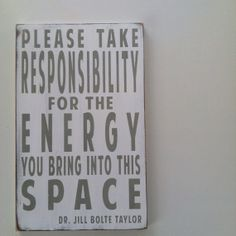 Please Take Responsibility for the Energy You Bring into This Space - Inspired by Oprah - Motivational Distressed Sign