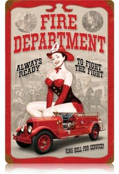 Vintage-Retro Fire Department Pinup - Pin-Up Girl Metal Sign - Vintage Advertisements, Vintage Ads, Pin Up Girls, Festa Pin Up, Girl Sign, Vintage Metal Signs, Fire Department, Fire Dept, Nose Art