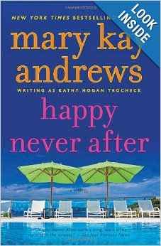 Happy Never After (Callahan Garrity): Mary Kay Andrews: 9780062195111: Amazon.com: Books